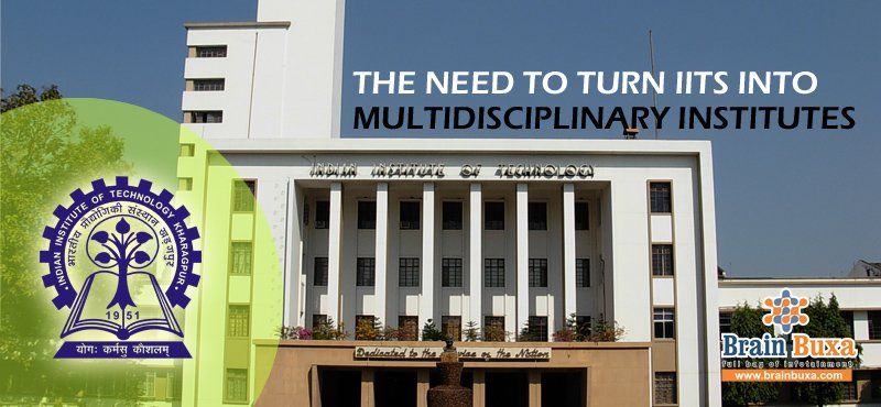The need to turn IITs into multidisciplinary institutes