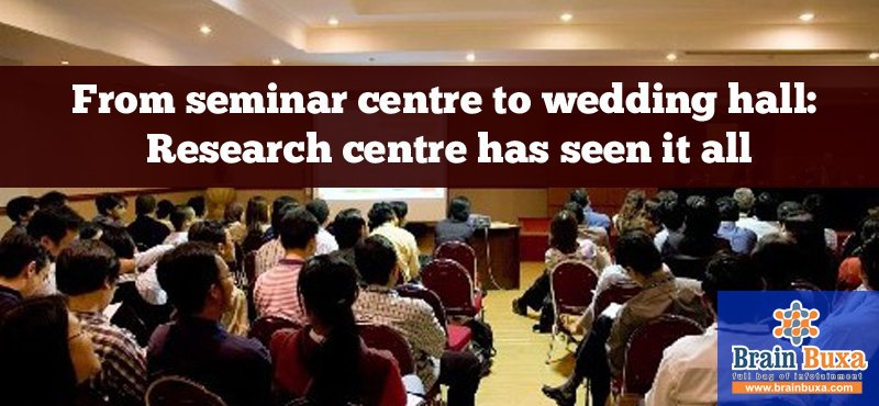 From seminar centre to wedding hall: Research centre has seen it all