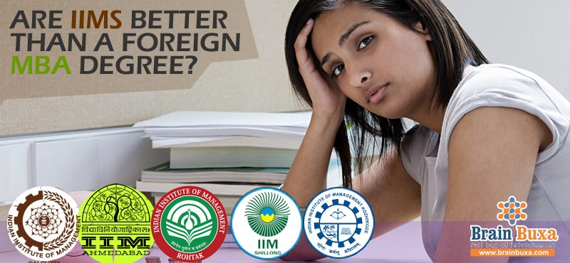 Are IIMs better than a foreign MBA degree?