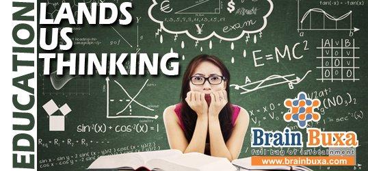 Education Lands us Thinking