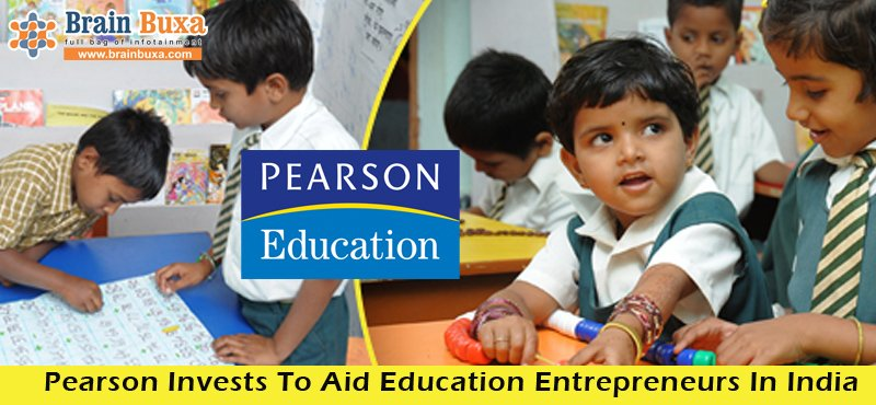 Pearson Invests To Aid Education Entrepreneurs In India