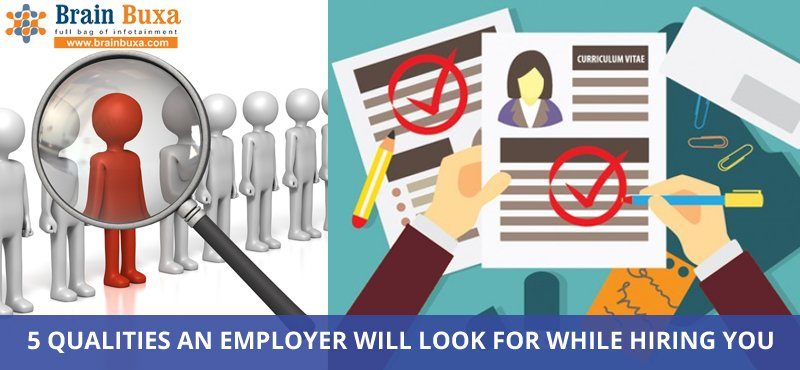 5 Qualities an Employer will look for while hiring You