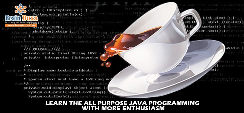 Learn The All Purpose Java Programming With More Enthusiasm