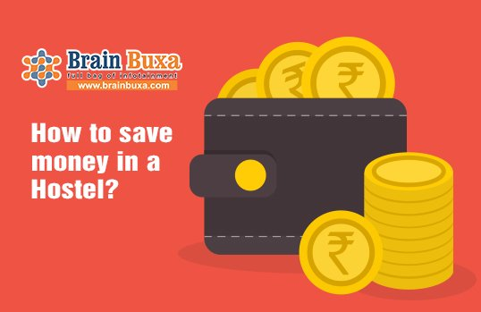 How to save money in a Hostel?