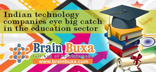Indian technology companies eye big catch in the education sector