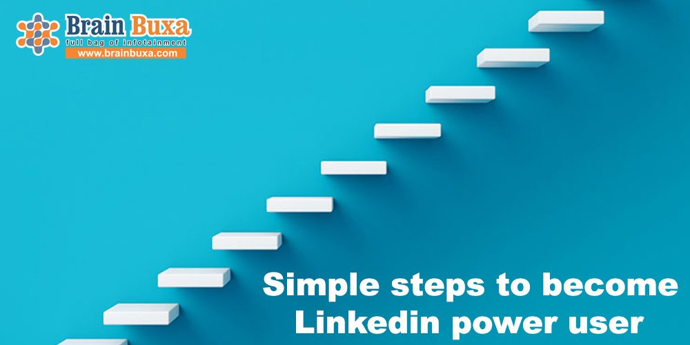 Simple steps to become Linkedin power user