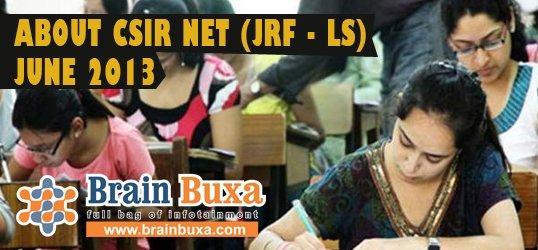 About CSIR NET (JRF - LS) June 2013