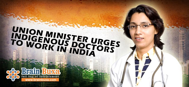 Union minister urges indigenous doctors to work in India