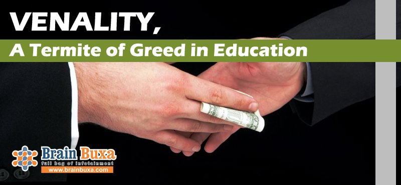 VENALITY, A Termite of Greed in Education