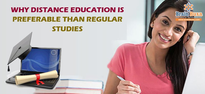 Why distance education is preferable than Regular studies