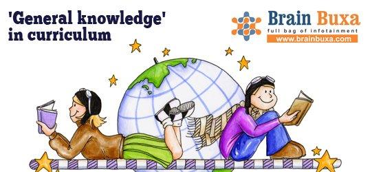 'General knowledge' in curriculum: