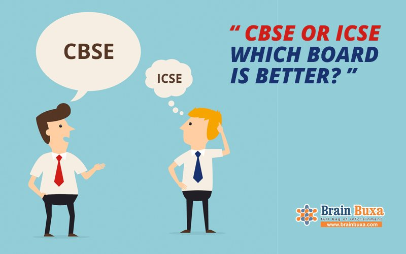 CBSE or ICSE - Which board is better?
