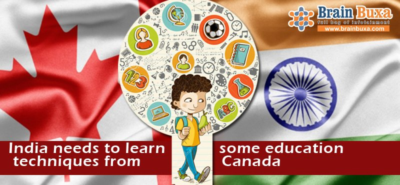 India needs to learn some education techniques from Canada