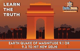 Learn the Truth - Earth Quake Of Magnitude 9.1 Or 9.2 To Hit New Delhi