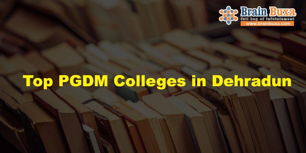 Top PGDM Colleges in Dehradun