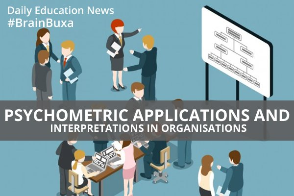 Image of Psychometric Applications and Interpretations in Organisations | Education News Photo