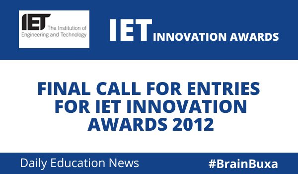 Image of Final Call for Entries for IET Innovation Awards 2012 | Education News Photo