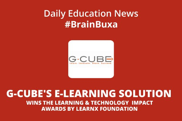 Image of G-Cube's e-Learning Solution wins The Learning & Technology Impact Awards by LearnX Foundation | Education News Photo