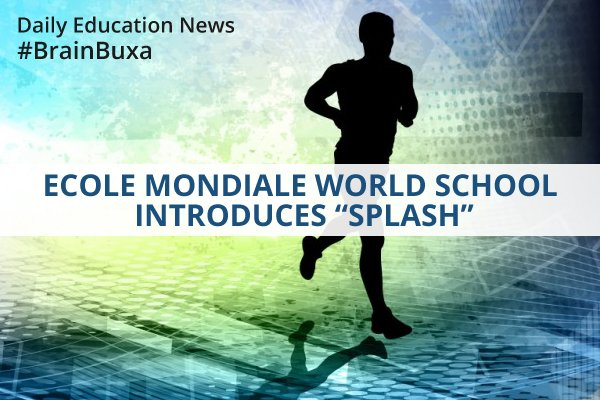 "Image of Ecole Mondiale World School Introduces ""Splash"" 