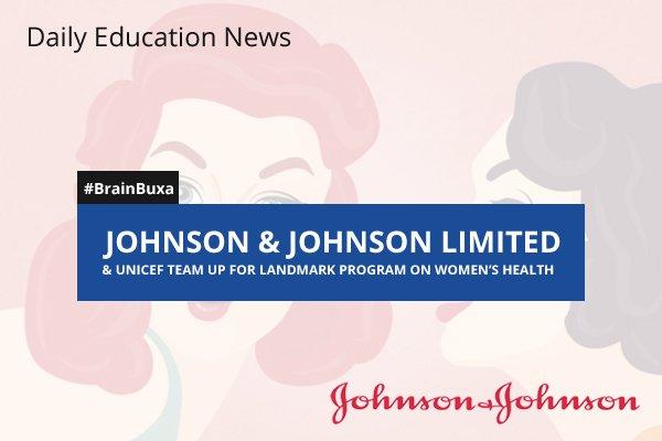 Image of Johnson & Johnson Limited & UNICEF Team Up for Landmark Program on Women's Health | Education News Photo