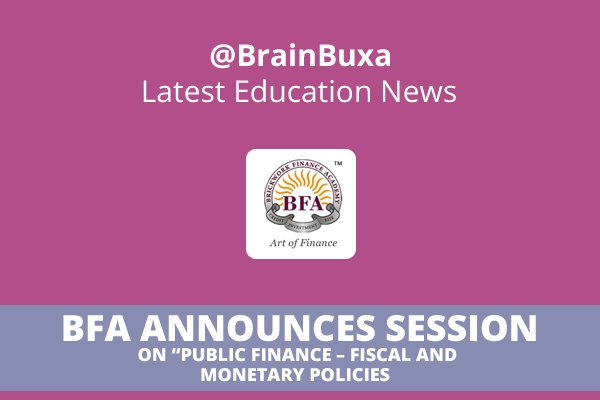 """Image of BFA announces session on """"Public Finance """""""" Fiscal and Monetary Policies   Education News Photo"""