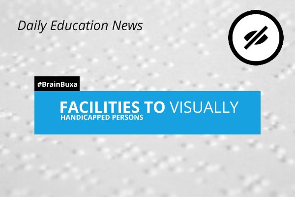 Image of Facilities to Visually Handicapped Persons | Education News Photo