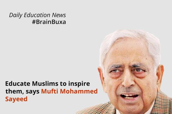 Image of Educate Muslims to inspire them, says Mufti Mohammed Sayeed | Education News Photo