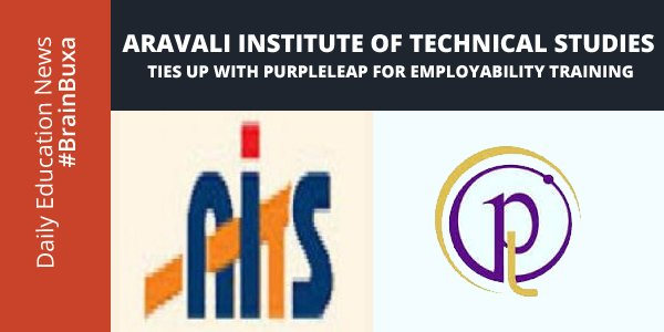 Aravali Institute of Technical Studies ties up with PurpleLeap for Employability Training