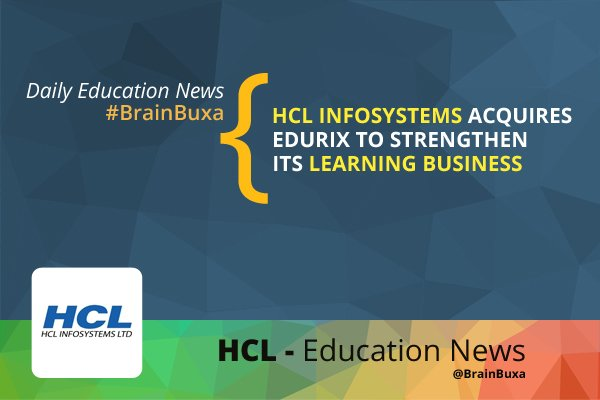Image of HCL Infosystems Acquires Edurix to strengthen its Learning Business | Education News Photo