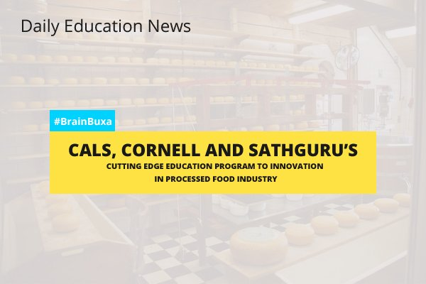 Image of CALS, Cornell and Sathguru's Cutting Edge Education Program to Innovation in Processed Food Industry | Education News Photo