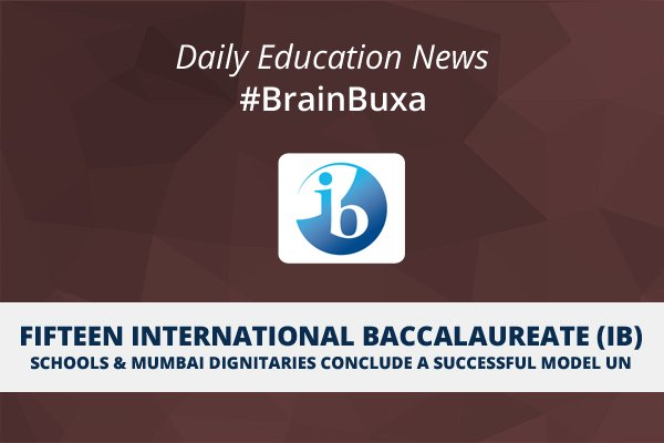 Image of Fifteen International Baccalaureate (IB) Schools & Mumbai Dignitaries Conclude a Successful Model UN | Education News Photo