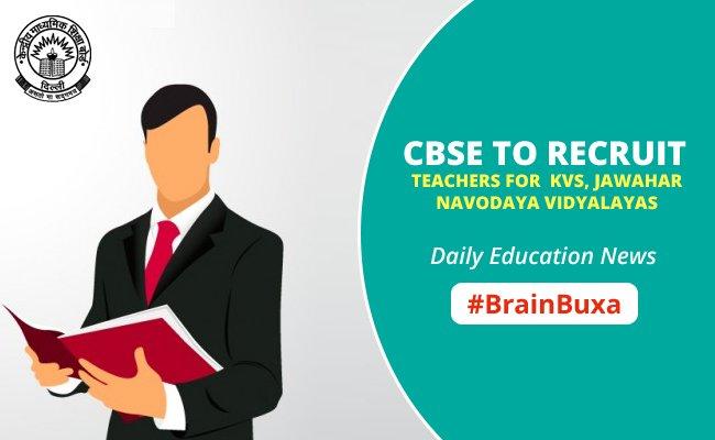 CBSE to recruit teachers for KVs, Jawahar Navodaya Vidyalayas