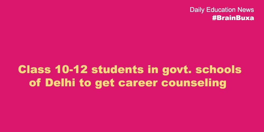 Class 10-12 students in govt. schools of Delhi to get career counseling