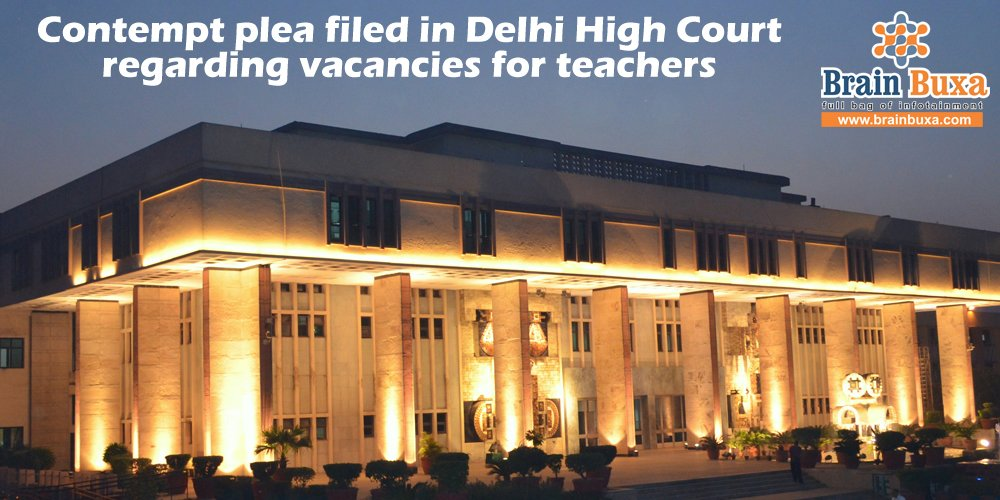 Contempt plea filed in Delhi High Court regarding vacancies for teachers