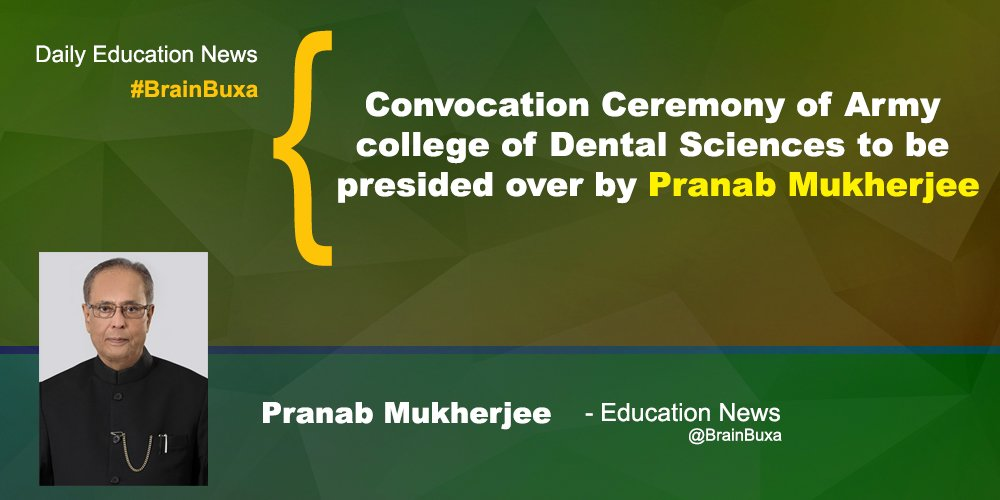 Image of Convocation Ceremony of Army college of Dental Sciences to be presided over by Pranab Mukherjee | Education News Photo