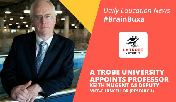 Image of La Trobe University appoints Professor Keith Nugent as Deputy Vice-Chancellor (Research) | Education News Photo