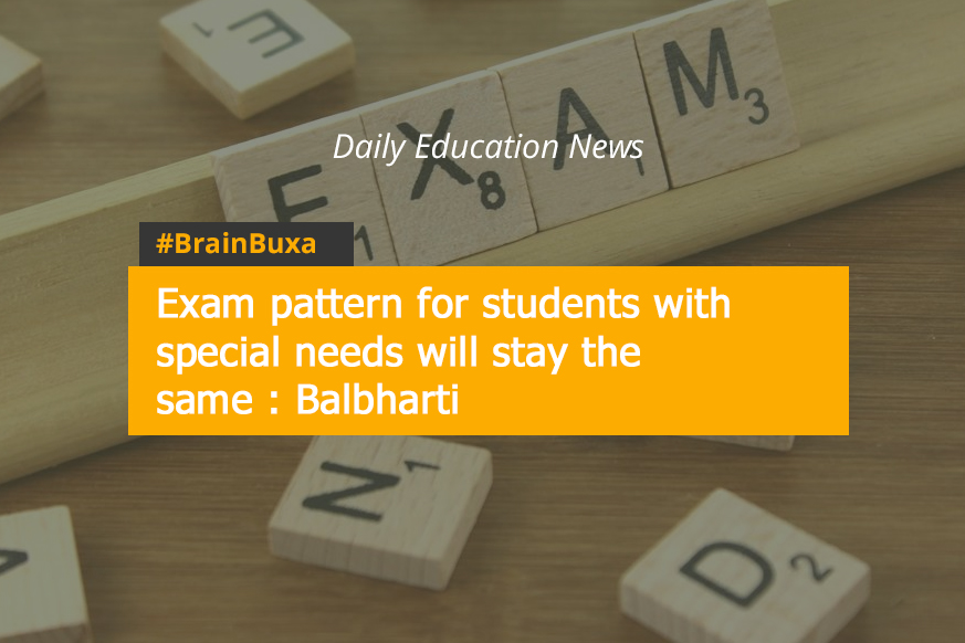 Image of Exam pattern for students with special needs will stay the same : Balbharti | Education News Photo