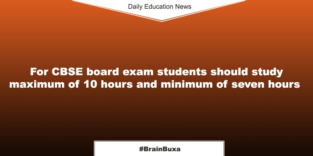 Image of For CBSE board exam students should study maximum of 10 hours and minimum of seven hours | Education News Photo