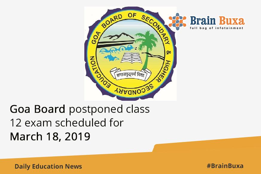 Goa Board postponed class 12 exam scheduled for March 18, 2019