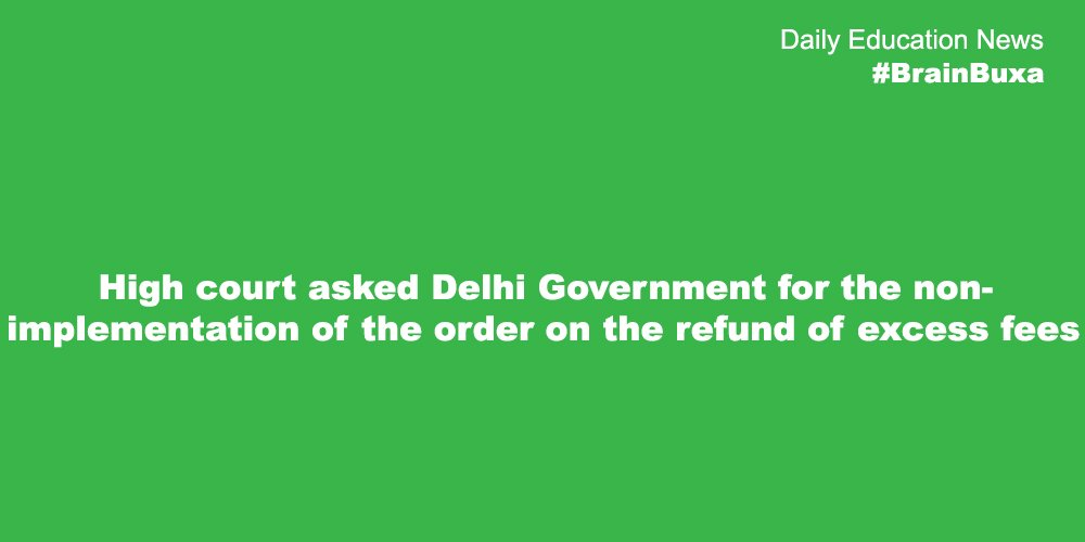 High court asked Delhi Government for the non-implementation of the order on the refund of excess fees