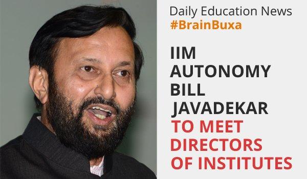 IIM autonomy bill: Javadekar to meet directors of institutes