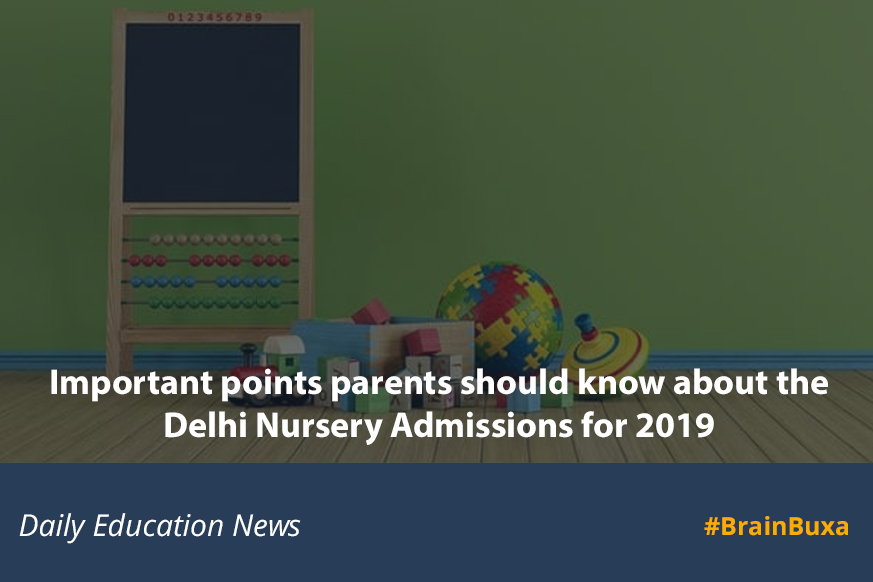Important points parents should know about the Delhi Nursery Admissions for 2019