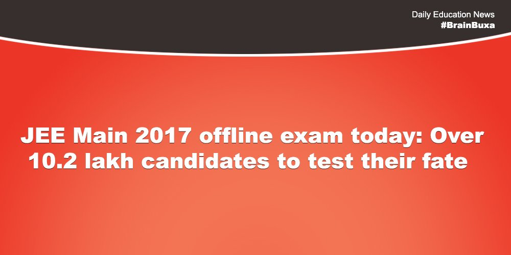 Image of JEE Main 2017 offline exam today: Over 10.2 lakh candidates to test their fate | Education News Photo