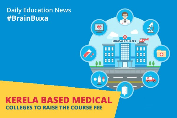 Kerela based medical colleges to raise the course fee