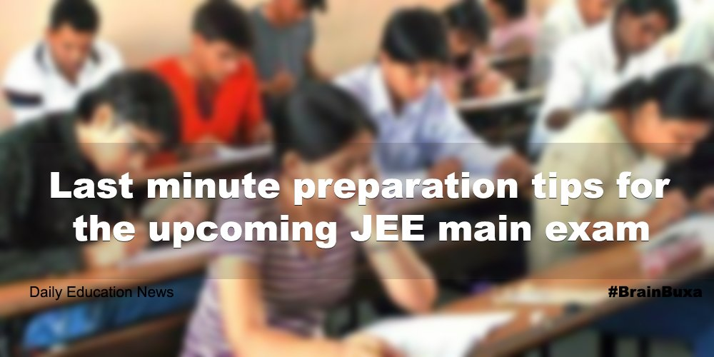 Last minute preparation tips for the upcoming JEE main exam