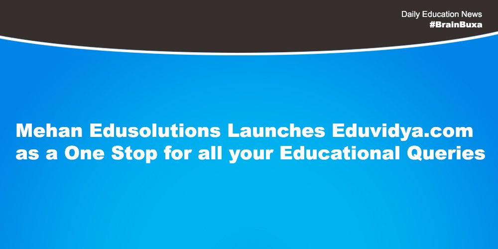 Image of Mehan Edusolutions Launches Eduvidya.com as a One Stop for all your Educational Queries | Education News Photo