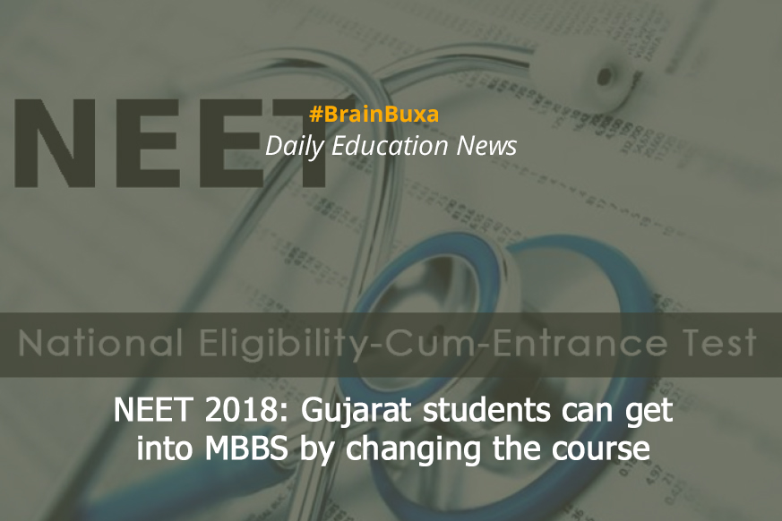 NEET 2018: Gujarat students can get into MBBS by changing the course