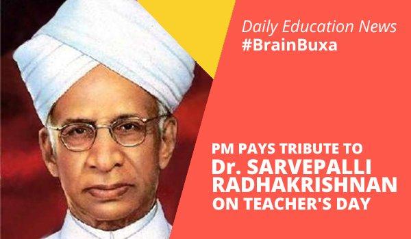 PM pays tribute to Dr. Sarvepalli Radhakrishnan on Teacher's Day