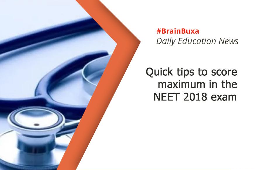 Quick tips to score maximum in the NEET 2018 exam