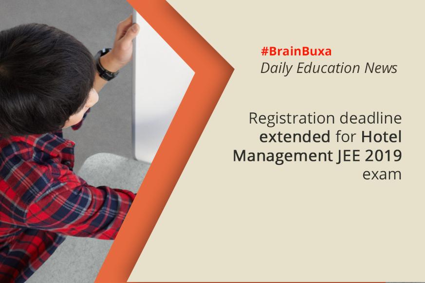 Image of Registration deadline extended for Hotel Management JEE 2019 exam   Education News Photo